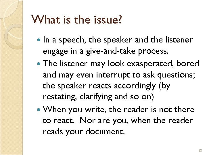 What is the issue? In a speech, the speaker and the listener engage in