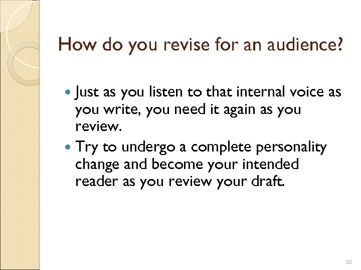 How do you revise for an audience? Just as you listen to that internal