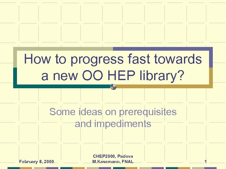 How to progress fast towards a new OO HEP library? Some ideas on prerequisites