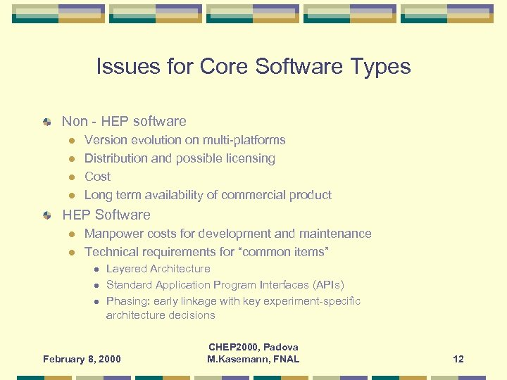Issues for Core Software Types Non - HEP software l l Version evolution on