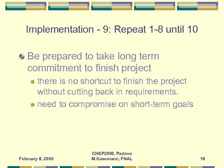Implementation - 9: Repeat 1 -8 until 10 Be prepared to take long term