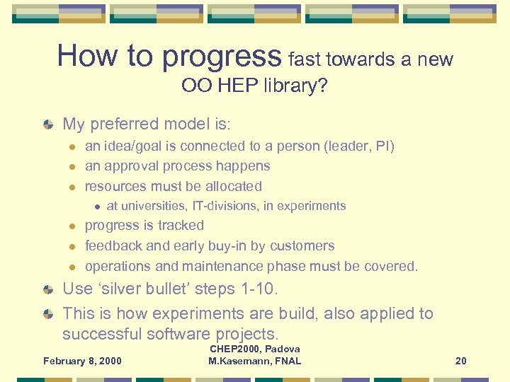 How to progress fast towards a new OO HEP library? My preferred model is: