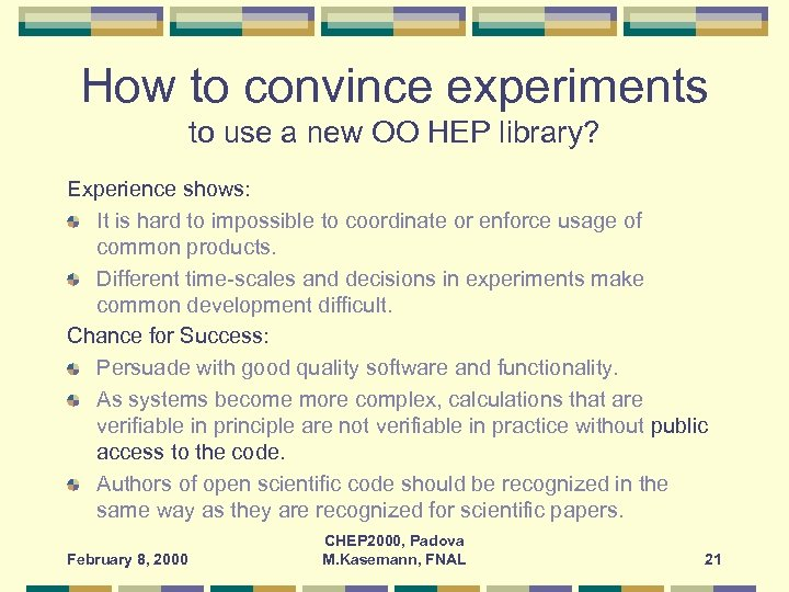 How to convince experiments to use a new OO HEP library? Experience shows: It