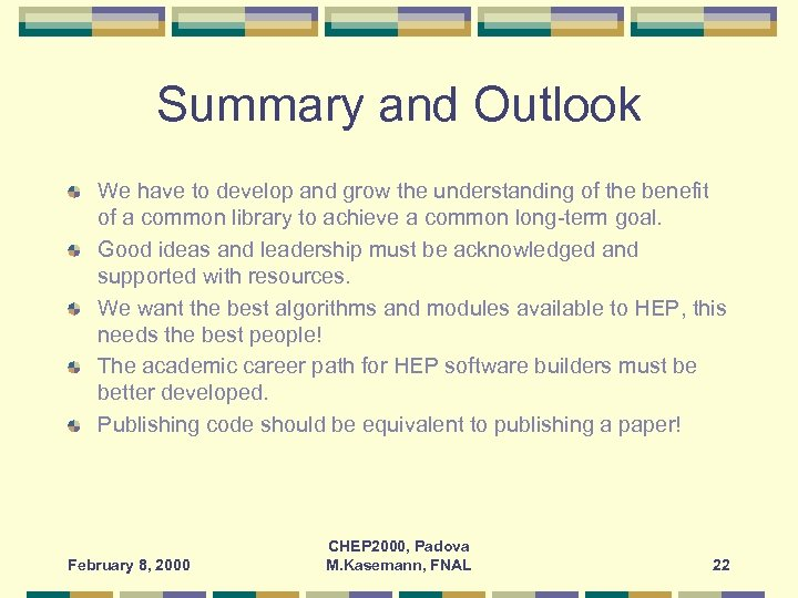 Summary and Outlook We have to develop and grow the understanding of the benefit