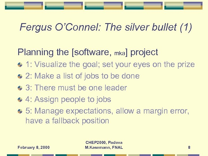 Fergus O'Connel: The silver bullet (1) Planning the [software, mka] project 1: Visualize the