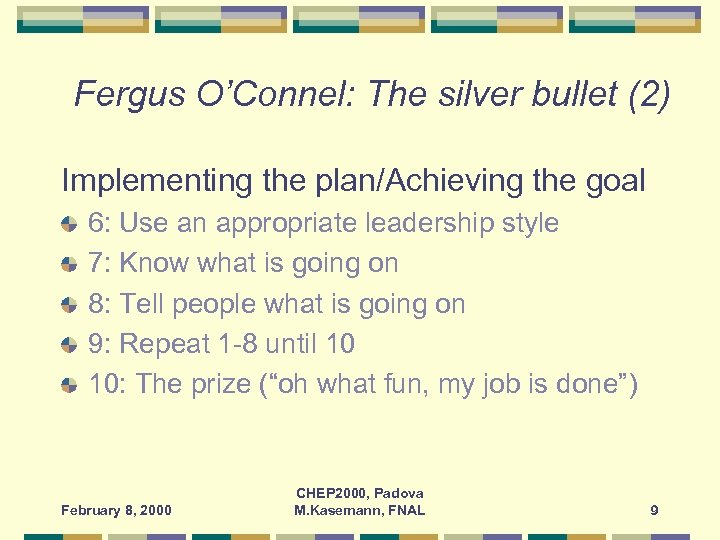 Fergus O'Connel: The silver bullet (2) Implementing the plan/Achieving the goal 6: Use an