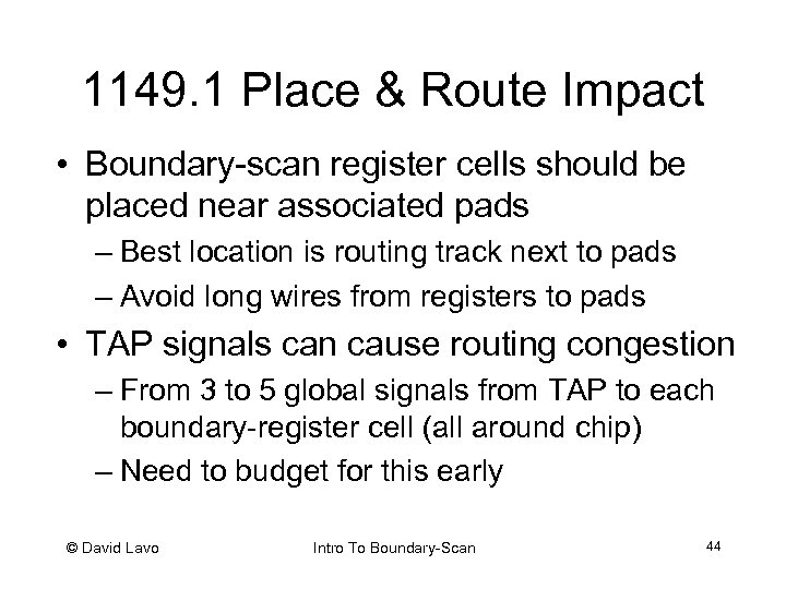 1149. 1 Place & Route Impact • Boundary-scan register cells should be placed near