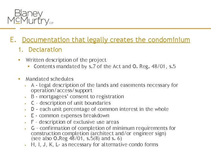 E. Documentation that legally creates the condominium 1. Declaration § Written description of the