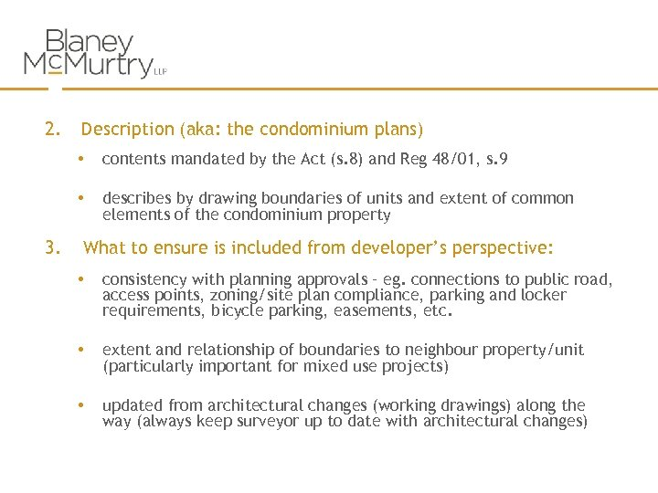 2. Description (aka: the condominium plans) • • 3. contents mandated by the Act