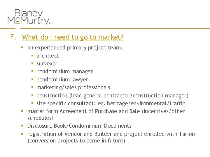 F. What do I need to go to market? § an experienced primary project