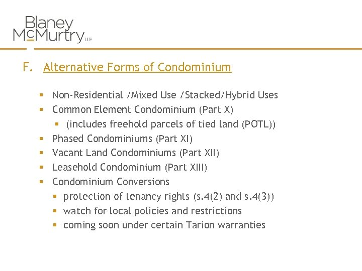 F. Alternative Forms of Condominium § Non-Residential /Mixed Use /Stacked/Hybrid Uses § Common Element