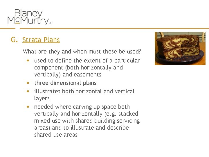 G. Strata Plans What are they and when must these be used? § used