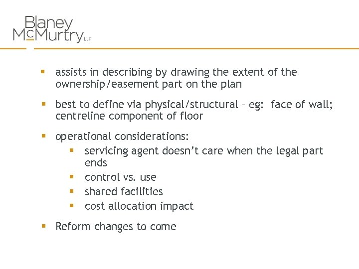 § assists in describing by drawing the extent of the ownership/easement part on the