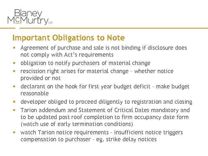 Important Obligations to Note § Agreement of purchase and sale is not binding if