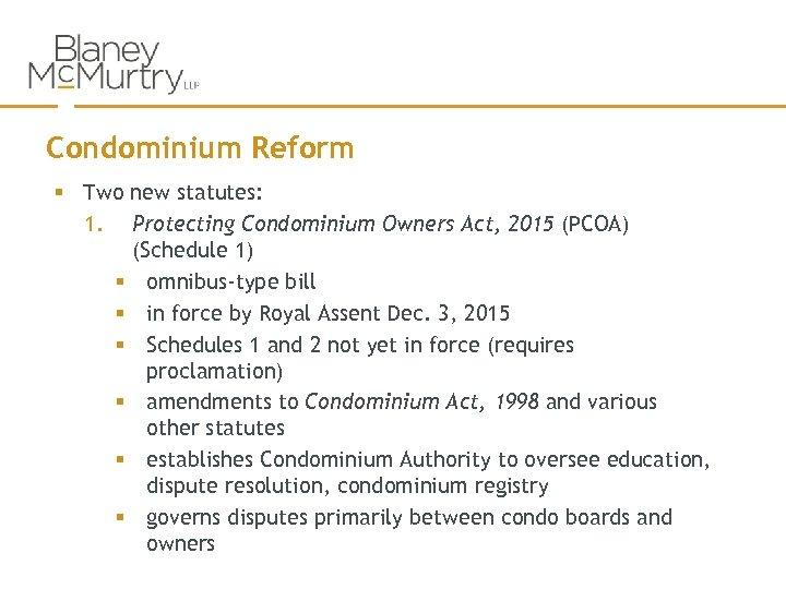 Condominium Reform § Two new statutes: 1. Protecting Condominium Owners Act, 2015 (PCOA) (Schedule