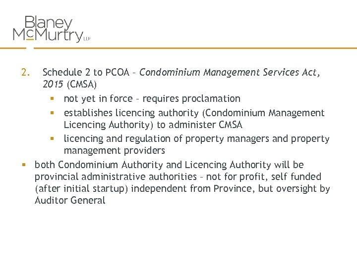 2. Schedule 2 to PCOA – Condominium Management Services Act, 2015 (CMSA) § not