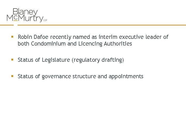 § Robin Dafoe recently named as interim executive leader of both Condominium and Licencing