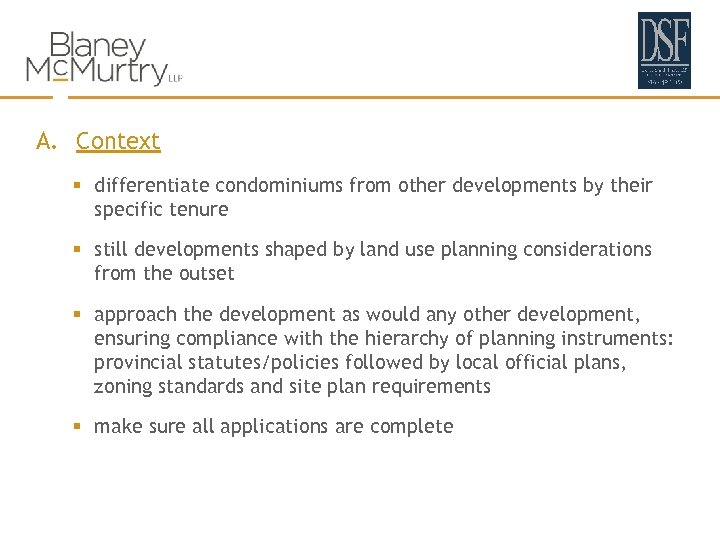 A. Context § differentiate condominiums from other developments by their specific tenure § still