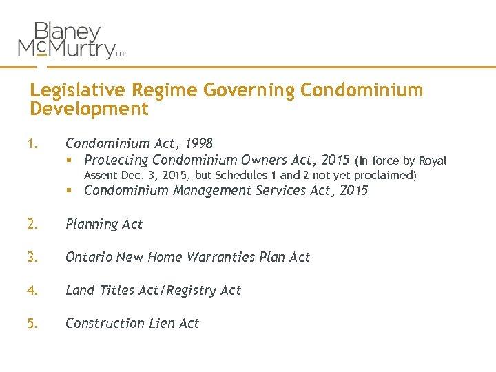 Legislative Regime Governing Condominium Development 1. Condominium Act, 1998 § Protecting Condominium Owners Act,