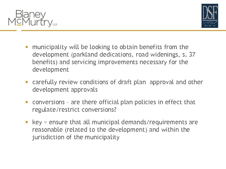 § municipality will be looking to obtain benefits from the development (parkland dedications, road