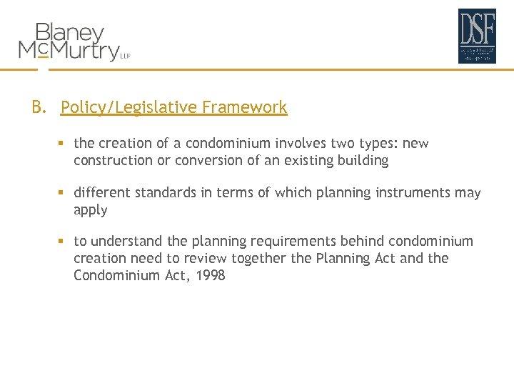 B. Policy/Legislative Framework § the creation of a condominium involves two types: new construction