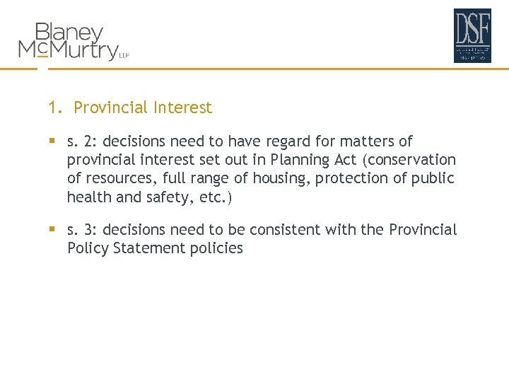 1. Provincial Interest § s. 2: decisions need to have regard for matters of