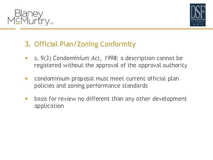 3. Official Plan/Zoning Conformity § s. 9(3) Condominium Act, 1998: a description cannot be