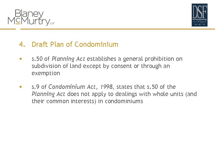 4. Draft Plan of Condominium § s. 50 of Planning Act establishes a general