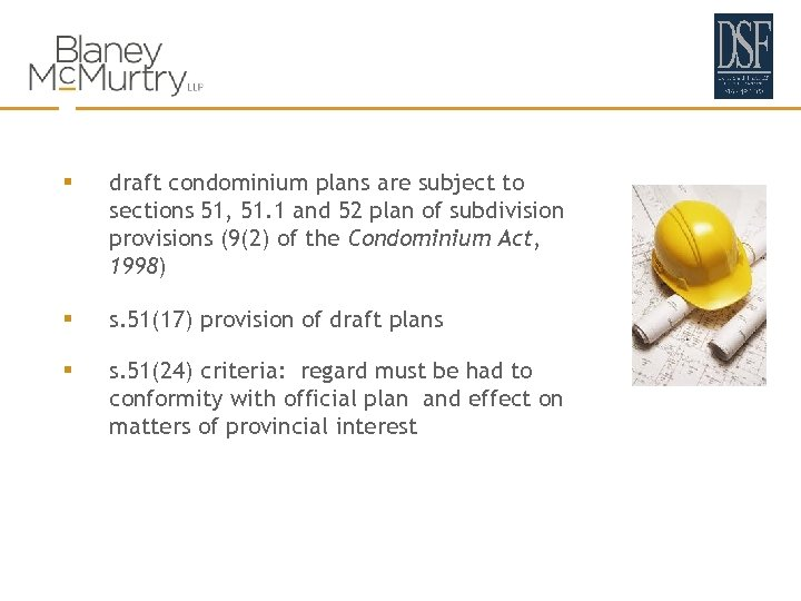 § draft condominium plans are subject to sections 51, 51. 1 and 52 plan