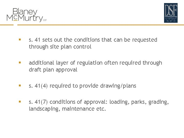 § s. 41 sets out the conditions that can be requested through site plan