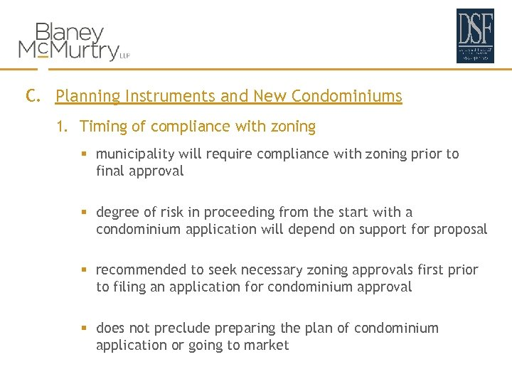 C. Planning Instruments and New Condominiums 1. Timing of compliance with zoning § municipality