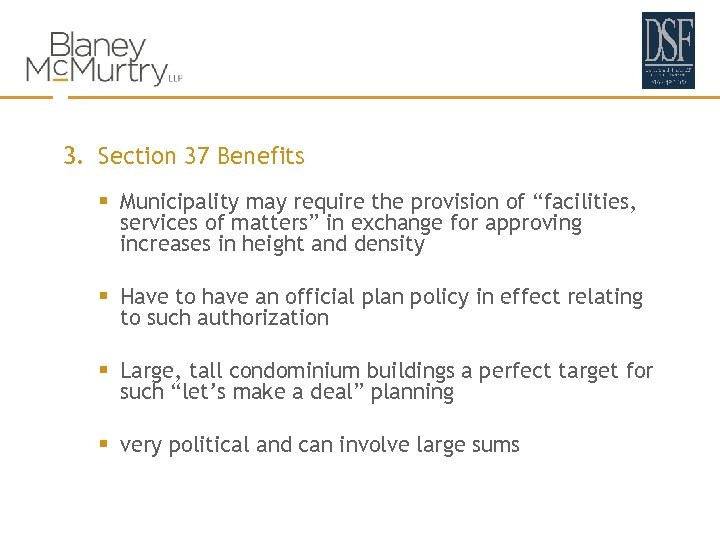 """3. Section 37 Benefits § Municipality may require the provision of """"facilities, services of"""