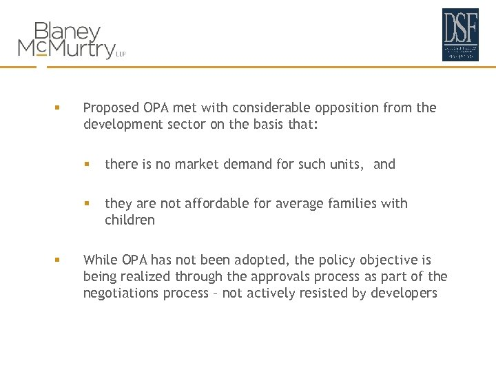 § Proposed OPA met with considerable opposition from the development sector on the basis