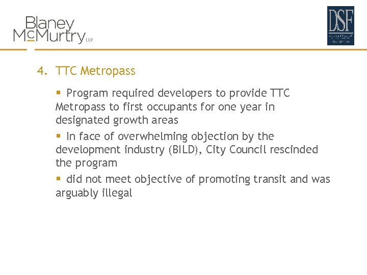 4. TTC Metropass § Program required developers to provide TTC Metropass to first occupants