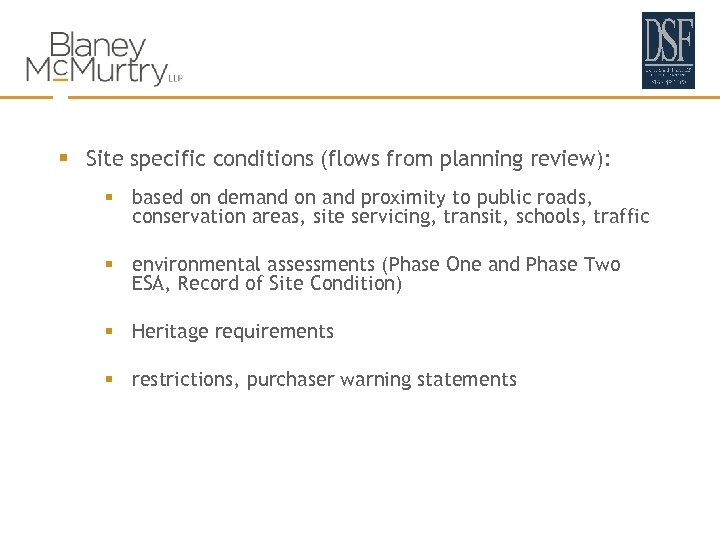 § Site specific conditions (flows from planning review): § based on demand on and