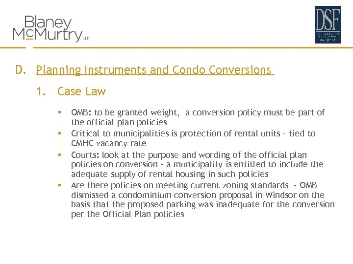 D. Planning Instruments and Condo Conversions 1. Case Law § § OMB: to be