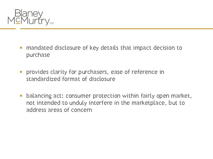 § mandated disclosure of key details that impact decision to purchase § provides clarity
