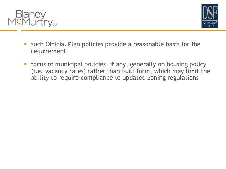 § such Official Plan policies provide a reasonable basis for the requirement § focus