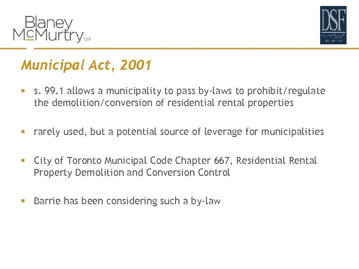Municipal Act, 2001 § s. 99. 1 allows a municipality to pass by-laws to