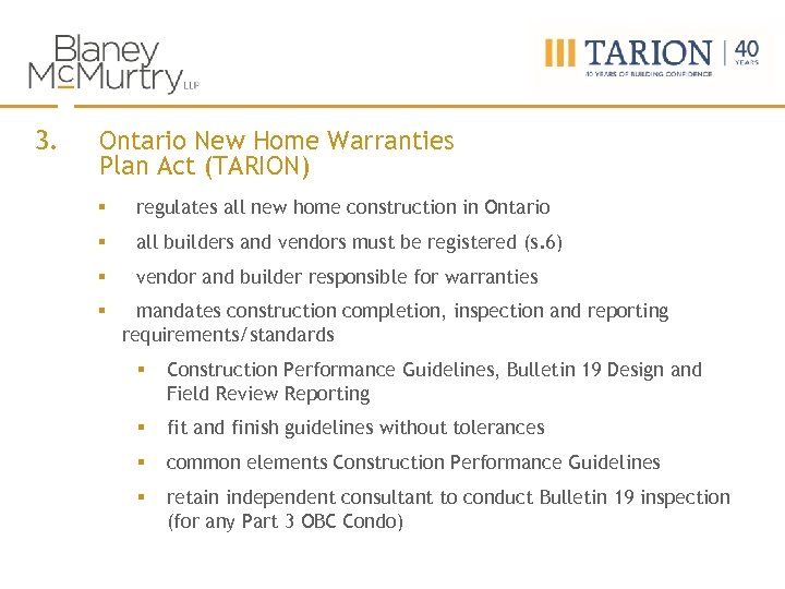 3. Ontario New Home Warranties Plan Act (TARION) § regulates all new home construction
