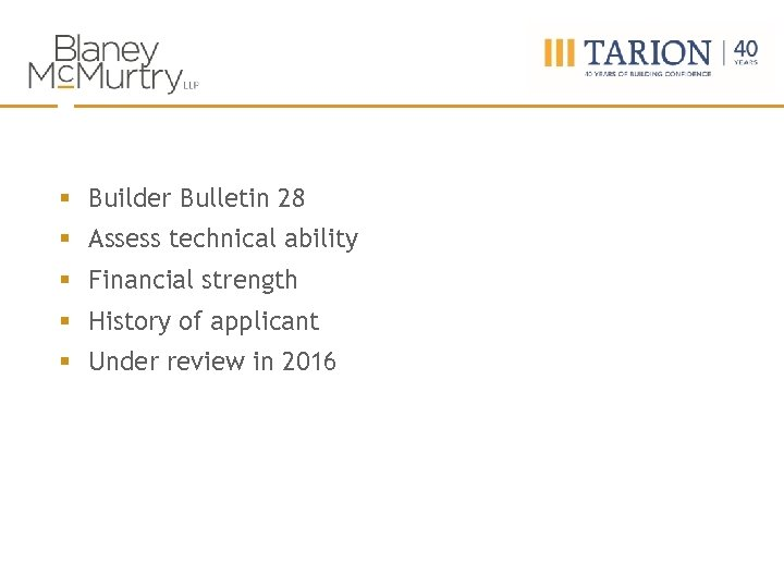 § Builder Bulletin 28 § Assess technical ability § Financial strength § History of