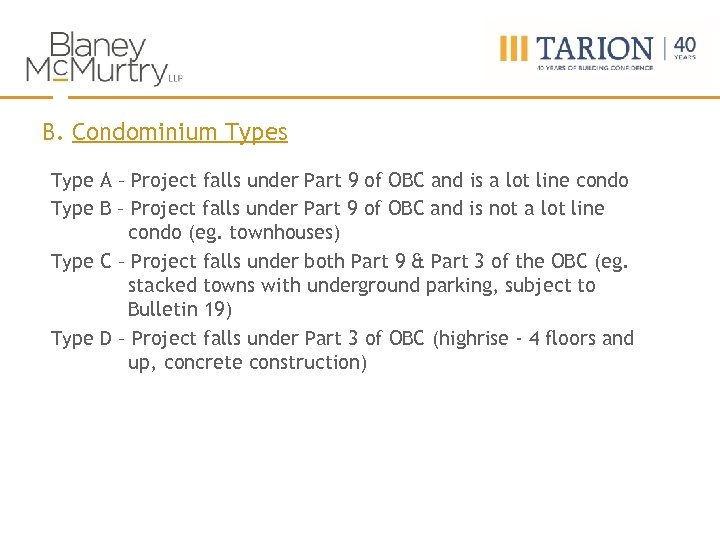 B. Condominium Types Type A – Project falls under Part 9 of OBC and