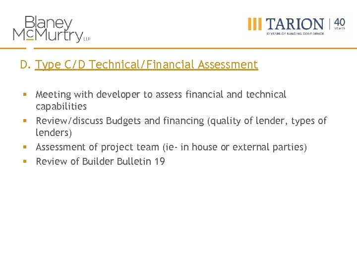 D. Type C/D Technical/Financial Assessment § Meeting with developer to assess financial and technical
