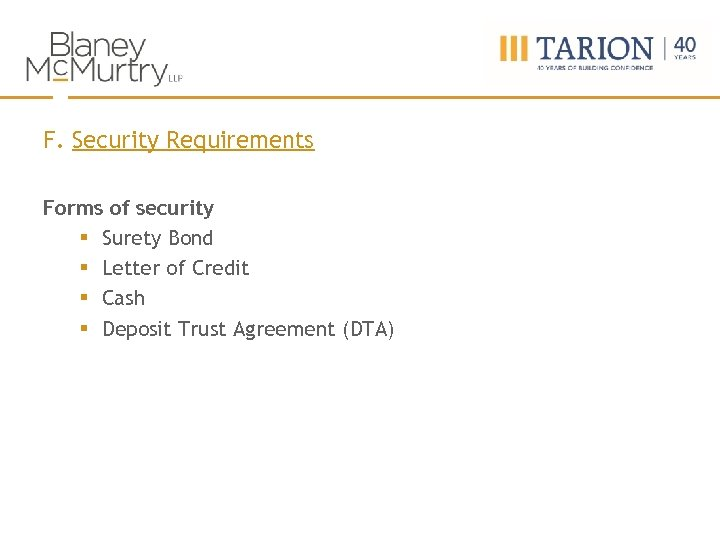 F. Security Requirements Forms of security § Surety Bond § Letter of Credit §