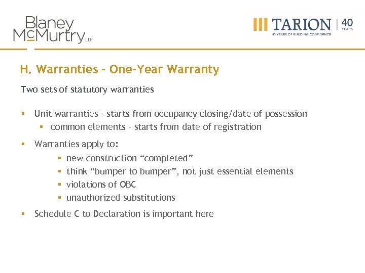 H. Warranties - One-Year Warranty Two sets of statutory warranties § Unit warranties –