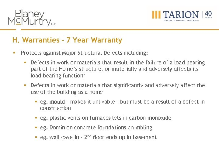 H. Warranties – 7 Year Warranty § Protects against Major Structural Defects including: §