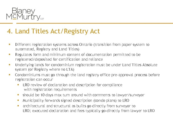 4. Land Titles Act/Registry Act § § Different registration systems across Ontario (transition from