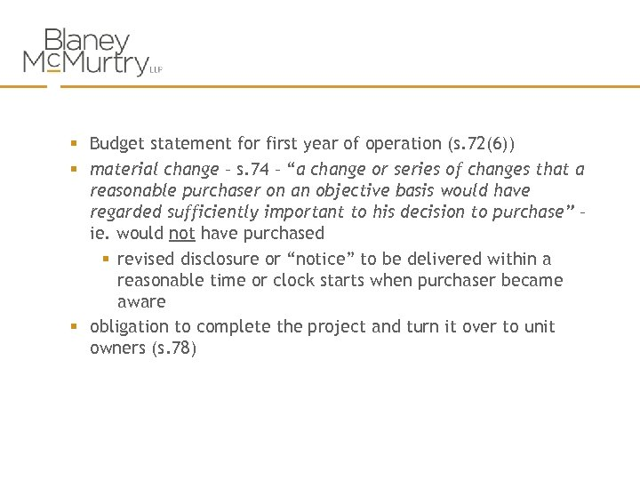 § Budget statement for first year of operation (s. 72(6)) § material change –