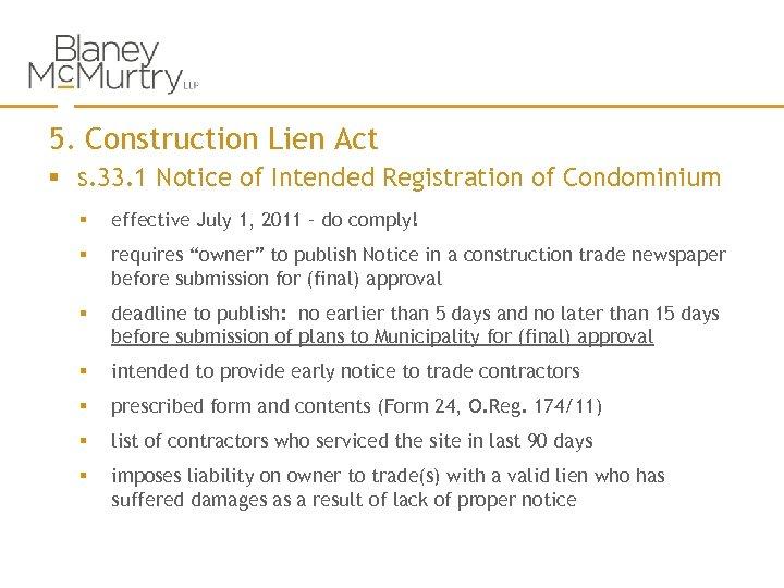 5. Construction Lien Act § s. 33. 1 Notice of Intended Registration of Condominium