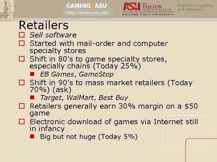 Retailers o Sell software o Started with mail-order and computer specialty stores o Shift